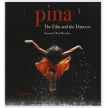 Pina. The Film and the dancers