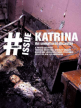 Katrina. An Unnatural Disaster, The issue # 1